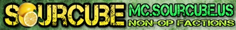 ♥ SourCube ♥ Free Rank ♥ Custom Maps ♥ Non-OP ♥ Crates ♥ Factions ♥