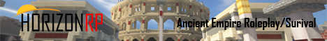 [1.13.2] HorizonRP.co.uk | Ancient Empire Roleplay/Survial